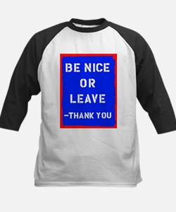 Be Nice Or Leave Tee