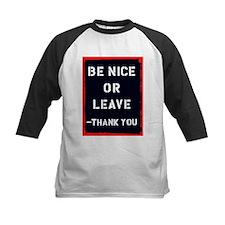 Be Nice Or Leave Tee
