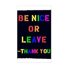 Be Nice Or Leave Rectangle Decal