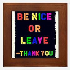 Be Nice Or Leave Framed Tile