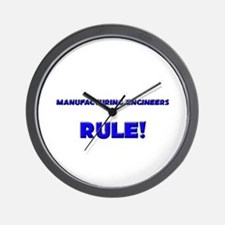 Manufacturing Engineers Rule! Wall Clock