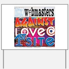 Webmasters Against Love @ 1st Yard Sign