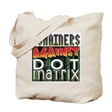 Domainers Against Dot Matrix Tote Bag