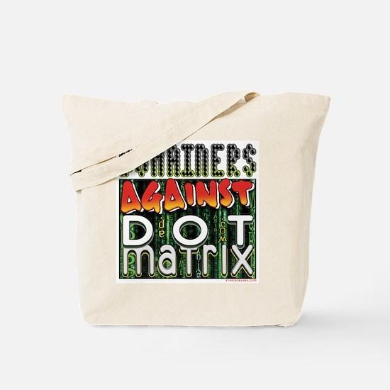 Domainers Against Dot Matrix Tote Bag