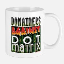 Domainers Against Dot Matrix Small Mugs