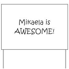 Mikaela Yard Sign
