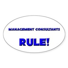 Management Consultants Rule! Oval Decal