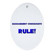 Management Consultants Rule! Oval Ornament