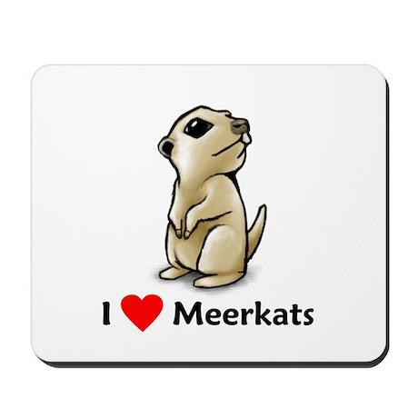 I Love Meerkats Mousepad