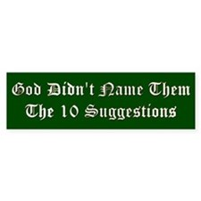 Not the 10 Suggestions Bumper Sticker