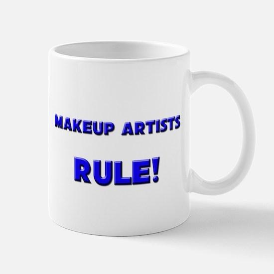 Makeup Artists Rule! Mug