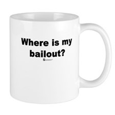 Where is my bailout? - Mug