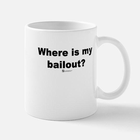 Where is my bailout? - Mug