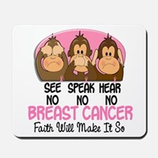 See Speak Hear No Breast Cancer 1 Mousepad