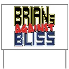 BRIANs Against Bliss [SWAG] Yard Sign