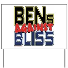 BENs Against Bliss [SWAG] Yard Sign