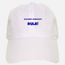 Magazine Journalists Rule! Baseball Baseball Cap