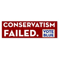 Conservatism Failed, Vote Blue Bumper Sticker