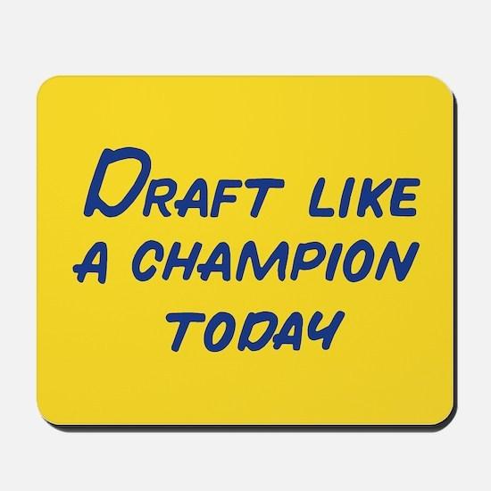 Draft Like A Champion Today Mousepad