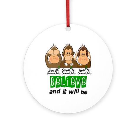 See Speak Hear No Cerebral Palsy 3 Ornament (Round