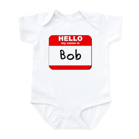 Hello my name is Bob Infant Bodysuit