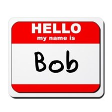 Hello my name is Bob Mousepad
