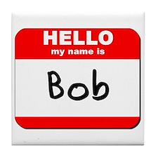 Hello my name is Bob Tile Coaster