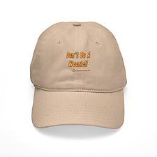 Don't Be A Weenie!! Baseball Cap