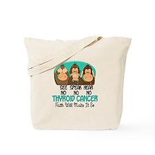 See Speak Hear No Thyroid Cancer 1 Tote Bag