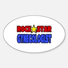 """""""Rock Star Gynecologist"""" Oval Decal"""