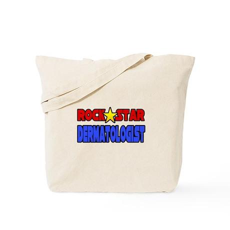 """Rock Star Dermatologist"" Tote Bag"