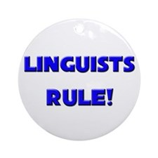 Linguists Rule! Ornament (Round)