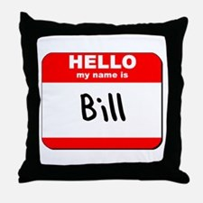 Hello my name is Bill Throw Pillow