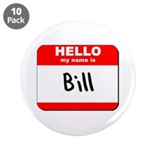 "Hello my name is Bill 3.5"" Button (10 pack)"