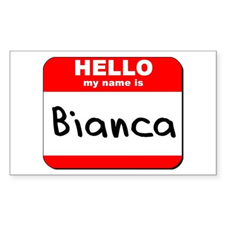 Hello my name is Bianca Rectangle Sticker