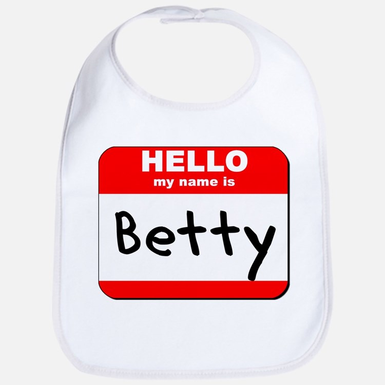 Hello my name is Betty Bib