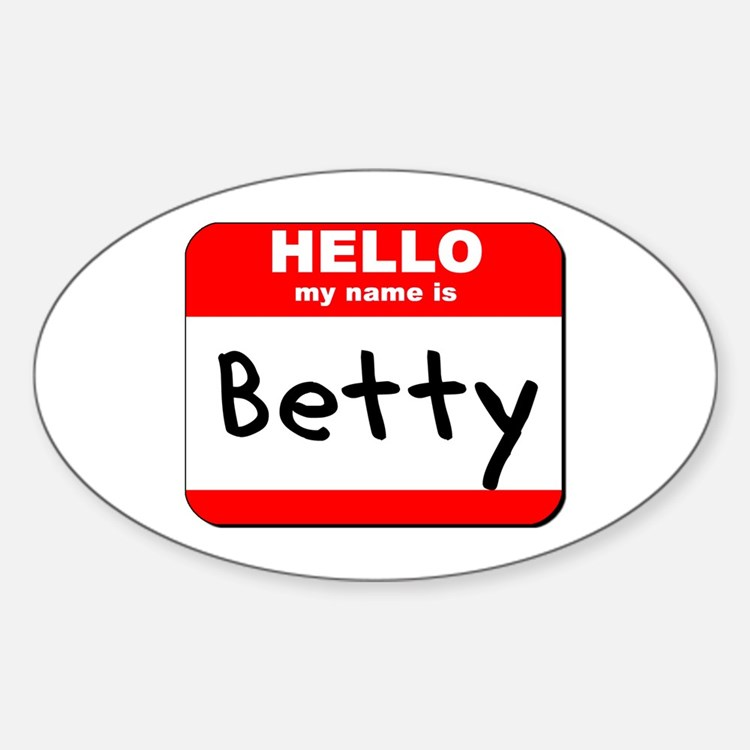 Hello my name is Betty Oval Decal