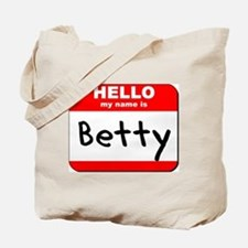 Hello my name is Betty Tote Bag