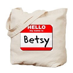 Hello my name is Betsy Tote Bag