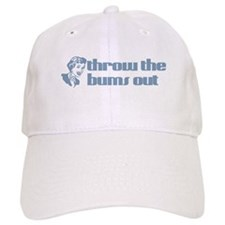 Throw the bums out. Baseball Cap