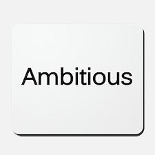 """Ambitious"" Mousepad"