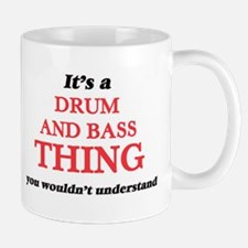 It's a Drum And Bass thing, you wouldn&#3 Mugs