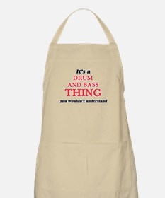 It's a Drum And Bass thing, you wo Light Apron