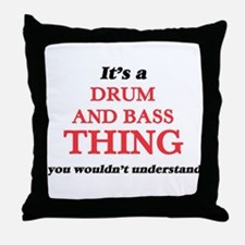 It's a Drum And Bass thing, you w Throw Pillow