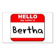 Hello my name is Bertha Rectangle Decal