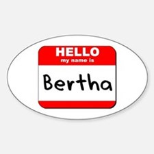 Hello my name is Bertha Oval Decal