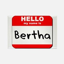 Hello my name is Bertha Rectangle Magnet
