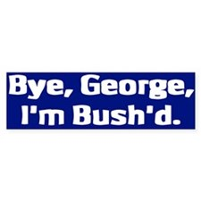 Bye, George Bumper Bumper Sticker
