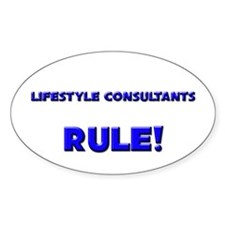 Lifestyle Consultants Rule! Oval Decal
