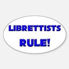 Librettists Rule! Oval Decal